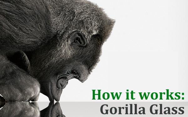 how it works gorilla glass