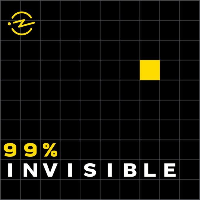 99 percent invisible podcast